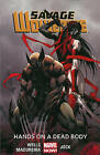Savage Wolverine: Volume 2: Hands on a Dead Body (Marvel Now) by Zeb Wells (Paperback, 2014)