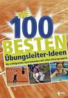 Die 100 besten Übungsleiter-Ideen (2016, Taschenbuch)
