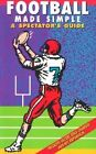 Football Made Simple: A Spectator's Guide by P.J. Harari, Dave Ominsky (Paperback, 2002)