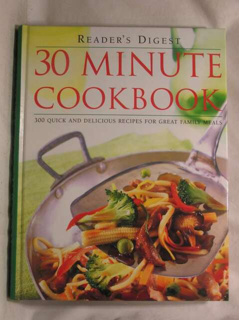 30 Minute Cookbook: 300 Quick and Delicious Recipes for Great Family Meals (Read