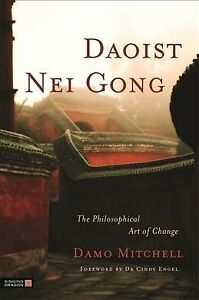 Daoist-Nei-Gong-The-Philosophical-Art-of-Change-Paperback-by-Mitchell-Dam