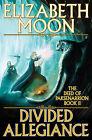 Divided Allegiance by Elizabeth Moon (Book, 1988)