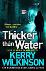 Thicker Than Water by Kerry Wilkinson (Paperback, 2013)