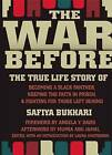 The War Before: The True Life Story of Becoming a Black Panther, Keeping Faith in Prison, and Fighting for Those Left Behind by Safiya Bukhari (Paperback, 2010)