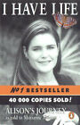 I Have Life: Alison's Journey as Told to Marianne Thamm by Marianne Thamm (Paperback, 2002)