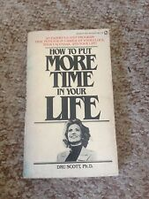 DRU SCOTT, HOW TO PUT MORE TIME IN YOUR LIFE