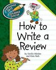 How to Write a Review by Kate Roth, Minden, Kate Ross, Cecilia Minden (Paperback / softback, 2012)