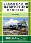 Branch Lines to Harwich and Hadleigh by Vic Mitchell (Hardback, 2011)