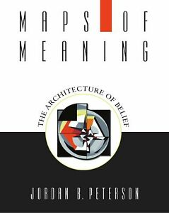 Maps-of-Meaning-The-Architecture-of-Belief-by-Jordan-B-Peterson-Paperback-Book