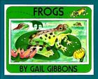 Frogs by Gail Gibbons 9780823411344 Paperback 1994