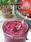 Superfood Supersmoothies by Julie Morris (Paperback / softback, 2016)
