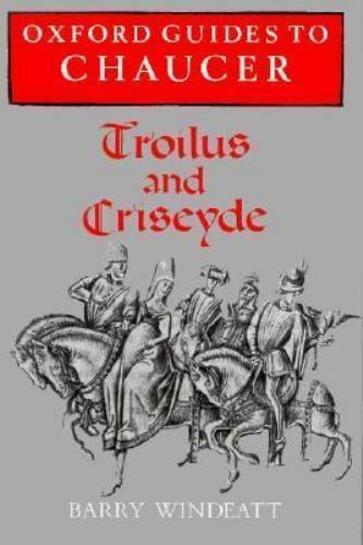 Oxford Guides to Chaucer: Troilus and Criseyde, , Windeatt, Barry, Good, 1992-09
