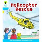 Oxford Reading Tree: Level 3: Decode and Develop: Helicopter Rescue by Ms Annemarie Young, Roderick Hunt, Liz Miles (Paperback, 2011)