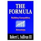 The Formula Building Competitive Advantage 9781410725936 Hardcover