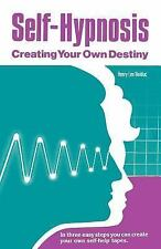 Self-Hypnosis : Creating Your Own Destiny by Henry Leo Bolduc (2004, Paperback)