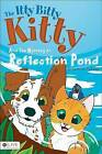 The Itty Bitty Kitty and the Mystery at Reflection Pond by Catherine Follestad (Paperback / softback, 2013)