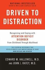 Driven to Distraction : Recognizing and Coping with Attention Deficit Disorder by Edward M. Hallowell and John J. Ratey (2011, Paperback, Revised)