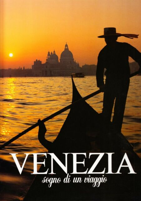 VENEZIA, Sogno di un Viaggio, Magnus Editore