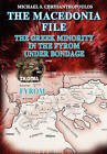 The Macedonia File: The Greek Minority in the Fyrom Under Bondage by Michael S Chrysanthopoulos (Paperback / softback, 2010)