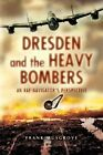 Dresden and the Heavy Bombers: An RAF Navigator's Perspective by Frank Musgrove (Hardback, 2005)