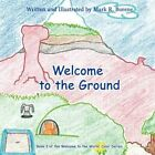 Welcome to The Ground 9781438982687 by Mark R. Borene Paperback