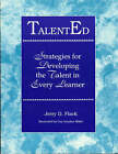Talented: Strategies for Developing the Talent in Every Learner by Jerry D. Flack (Paperback, 1993)