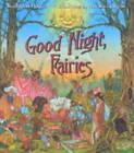 Good Night, Fairies by Kathleen Hague (Hardback, 2002)