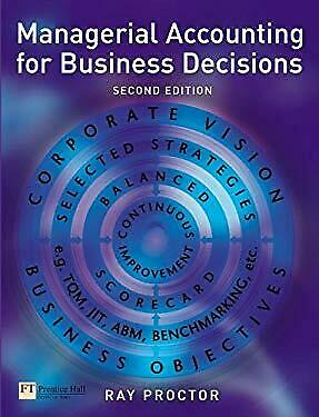 Managerial Accounting for Business Decisions by Proctor, Ray
