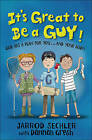 It's Great to be a Guy!: God Has a Plan for You...and Your Body! by Bob Gresh, Jarrod Sechler, Dannah Gresh (Paperback, 2016)