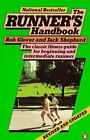 The Runner's Handbook : The Classic Fitness Guide for Beginning and Intermediate Runners by Bob Glover and Jack Shepherd (1985, Paperback, Revised)