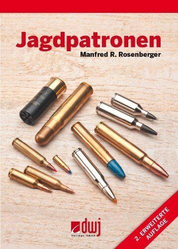 M. Rosanberger  Jagdpatronen - - - 2. erw. Aufl. Büchsenpatronen Flintenpatronen NEU ae2f4e