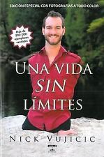 Una Vida Sin Limites : Inspiracion para una Vida Ridiculamente Feliz by Nick...