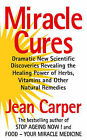 Miracle Cures by Jean Carper (Paperback, 1998)