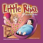 Little Rina Meets Baby Brother by Denis Prouix 9781451262995 Paperback 2011