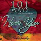 101 Ways to Tell Your Sweetheart  I Love You by Vicki Lansky (Paperback / softback, 2008)