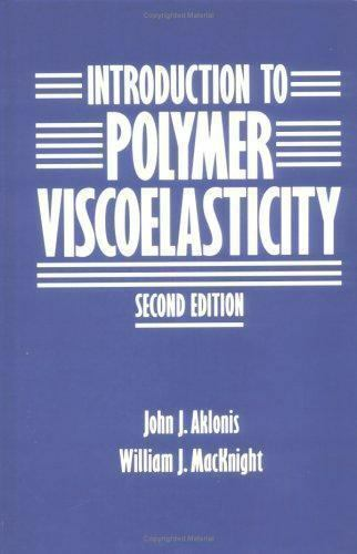 introduction to polymer viscoelasticity shaw montgomery t macknight william j