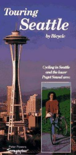 Touring Seattle by Bicycle : Cycling in Seattle and the Lower Puget Sound Area