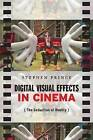 Digital Visual Effects in Cinema: The Seduction of Reality by Stephen Prince (Paperback, 2012)