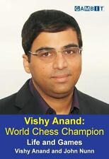 Vishy Anand - World Chess Champion : Life and Games by John Nunn and Vishy...