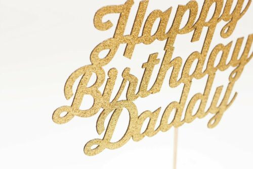 DOUBLE THICK /& DOUBLE SIDED Glitter Cake Topper Happy Birthday Daddy