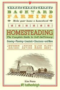Backyard Farming: Homesteading: The Complete Guide to Self-Sufficien
