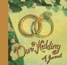 Our Wedding : A Journal (1994, Print, Other)
