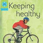 Keeping Healthy by Henry Pluckrose (Hardback, 1999)