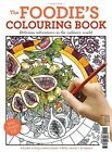 The Foodie's Colouring Book by Alicia Freile, Jess Lomas (Paperback, 2016)