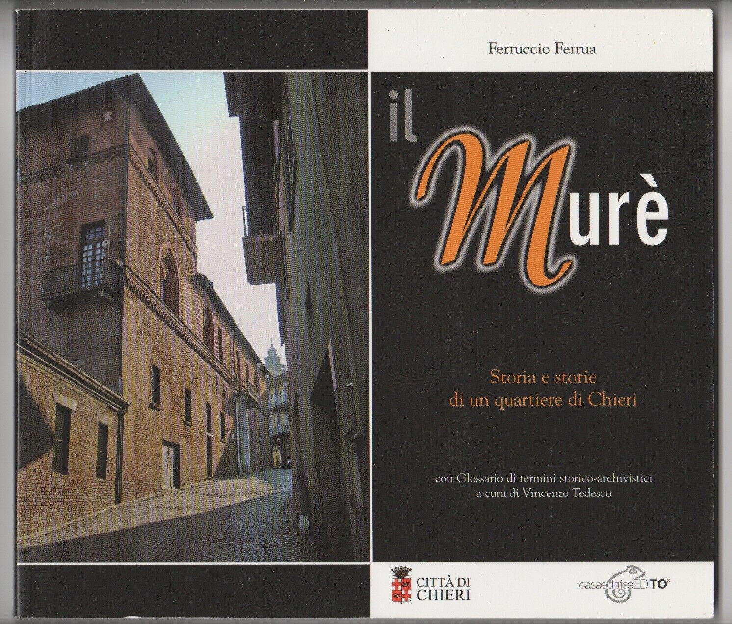 Il Murè. Storia e storie di un quartiere di Chieri