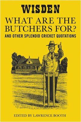 """what Are The Butchers For?"": And Other Splendid Cricket Quotations,law"