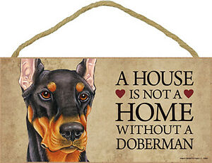 Doberman Indoor Dog Breed Sign Plaque - A House Is Not A Home Black + Bonus C