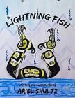 Lightning Fish by Ariel Shultz (Paperback / softback, 2014)