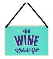 Is It Wine O'Clock Yet - Tin Plaque - Humorous hanging sign - Women Birthday