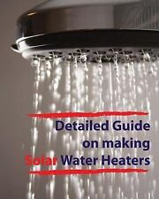 Detailed Guide on Making Solar Water Heaters : Making Cheap but Quality PVC...